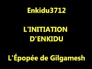 Enkidu3712 - L'Initiation d'Enkidu