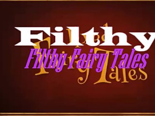 Filthy Fairy Tales The Princess and the..